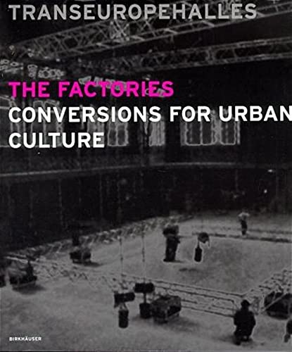 The Factories: Conversions for Urban Culture: TransEuropeHalles