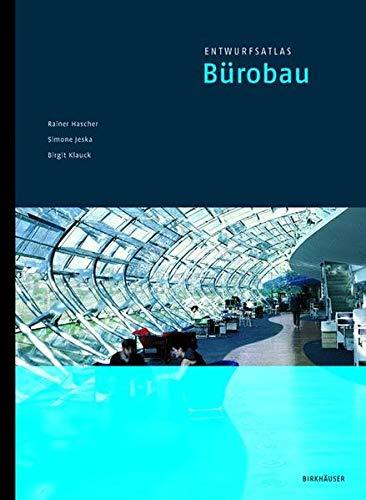 9783764366490: Entwurfsatlas Bürobau (Entwurfsatlanten) (German Edition)