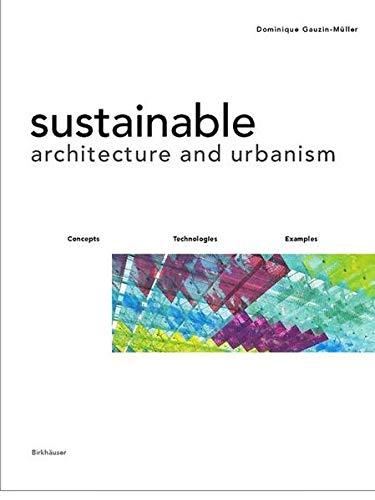 Sustainable Architecture and Urbanism: Design, Construction, Examples: Gauzin-Muller, Dominique, Gauzin-Müller,