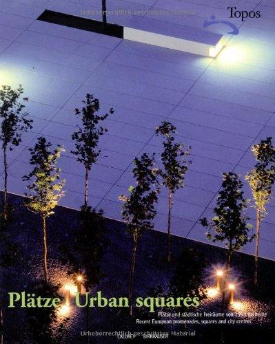 Urban Squares: Recent European Promenades, Squares, and: Magazine, Topos -
