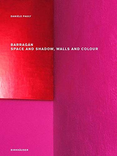 9783764366797: Barragan: Space and Shadow, Walls and Colour