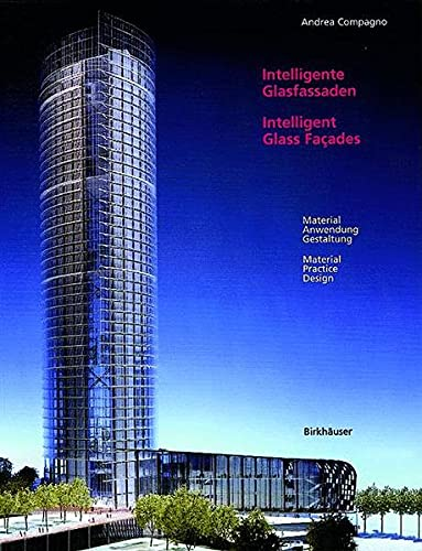 9783764366940: Intelligent Glass Facades: Materials, Practice, Design: 5th revised and enlarged edition