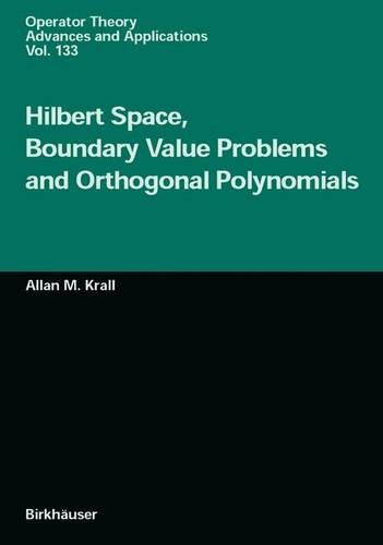 9783764367015: Hilbert Space, Boundary Value Problems and Orthogonal Polynomials (Operator Theory: Advances and Applications)