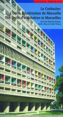 9783764367183: Le Corbusier: The Unite d'Habitation in Marseille