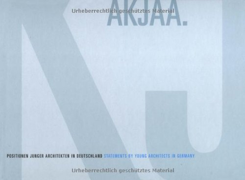 9783764367190: AKJAA. Statements by Young Architects in Germany