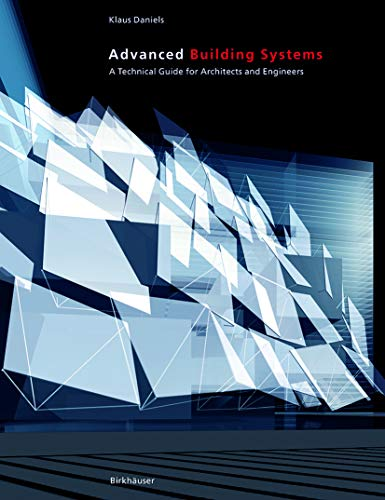 9783764367237: Advanced Building Systems: A Technical Guide for Architects and Engineers