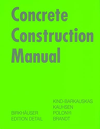 Concrete Construction Manual (Construction Manuals (englisch)): Kind-Barkauskas, Friedbert, Kauhsen,