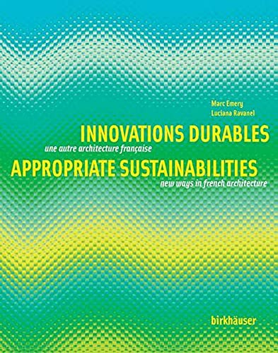 9783764367381: Innovations Durables/Appropriate Sustainabilities: Une Autre Architecture Francaise/New Ways in French Architecture