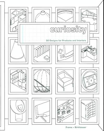 Curiosity - 30 Designs for Products and Interiors