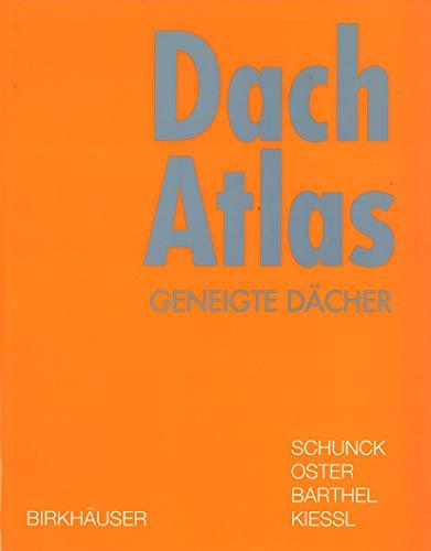 Dach Atlas Geneigte Dacher (Konstruktionsatlanten): Eberhard Schunck/ Hans Jochen Oster/ Rainer ...