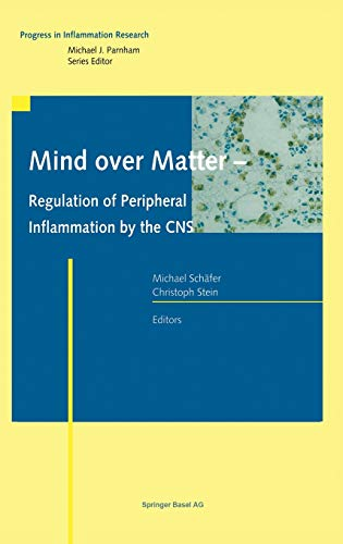 Mind over Matter: Regulation of Peripheral Inflammation by the CNS (Progress in Inflammation ...