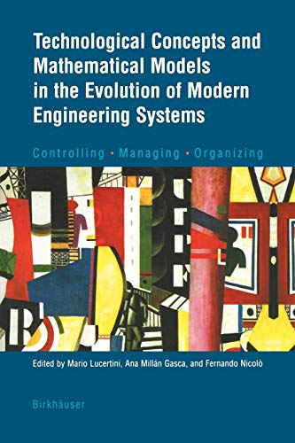9783764369408: Technological Concepts and Mathematical Models in the Evolution of Modern Engineering Systems: Controlling · Managing · Organizing