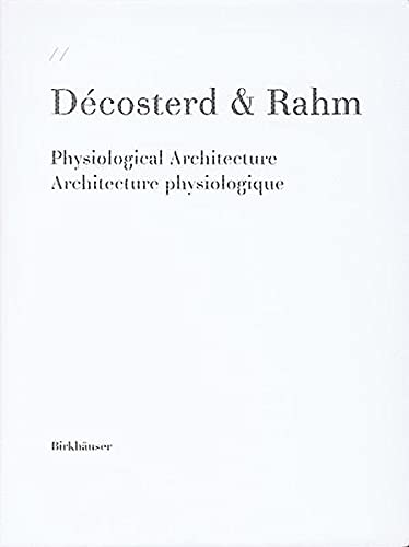 9783764369446: Decosterd & Rahm Physiological Architecture / Architecture Physiologique