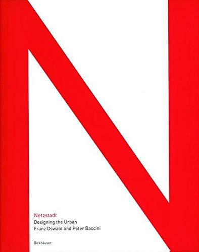 9783764369637: Netzstadt: Designing the Urban (BIRKHÄUSER)