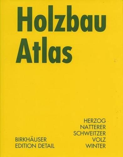9783764369842: Holzbau Atlas (BIRKHÄUSER)