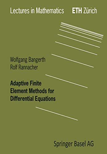 9783764370091: Adaptive Finite Element Methods for Differential Equations (Lectures in Mathematics. ETH Zürich)