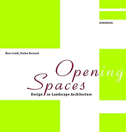 9783764370138: Opening Spaces: Design as Landscape Architecture (3764370130)