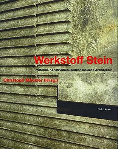 9783764370145: Werkstoff Stein: Material, Konstruktion, zeitgenössische Architektur (German Edition)