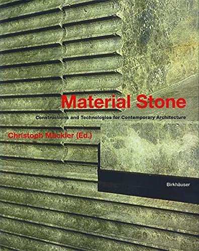 9783764370152: Material Stone: Constructions and Technologies for Contemporary Architecture
