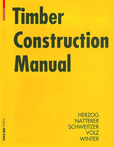 Timber Construction Manual (Construction Manuals (englisch)): Thomas Herzog, Julius