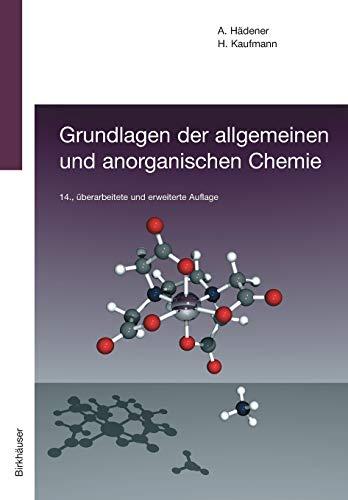 9783764370411: Grundlagen der allgemeinen und anorganischen Chemie