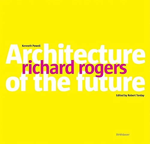 9783764370497: Richard Rogers: Architecture of the Future