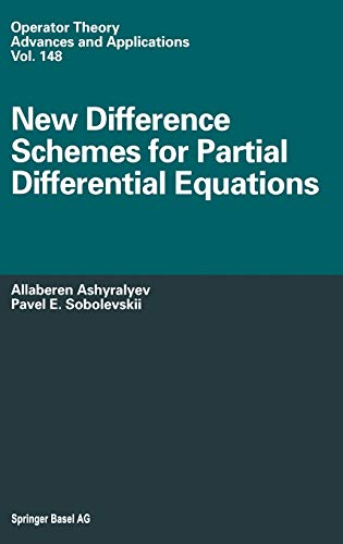 New Difference Schemes for Partial Differential Equations.: Ashyralyev, Allaberen; Pavel