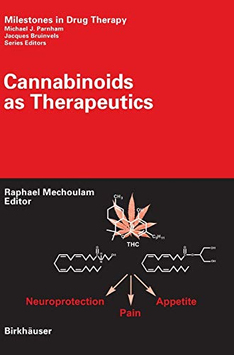 9783764370558: Cannabinoids as Therapeutics (Milestones in Drug Therapy)