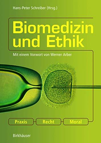 Biomedizin Und Ethik: Praxis Recht Moral