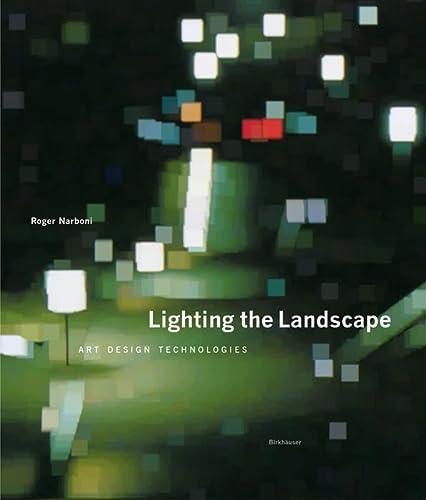 Lighting the Landscape: Art, Design, Technologies: Narboni, Roger