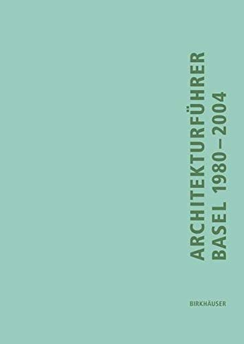 9783764370879: Architekturfuhrer Basel 1980-2004 (BIRKH�USER)