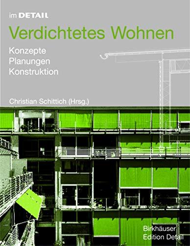 9783764371142: Im Detail: Verdichtetes Wohnen: Konzepte, Planung, Konstruktion: Konzepte, Planungen, Konstruktionen (BIRKHÄUSER)