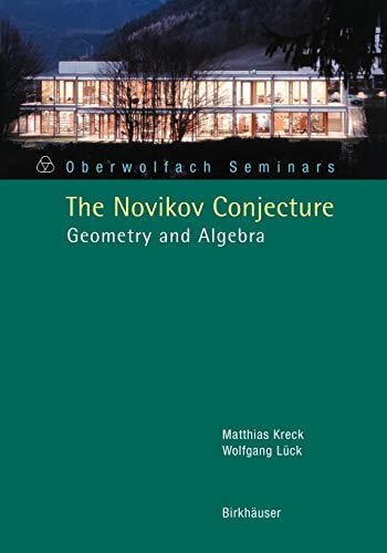 The Novikov Conjecture: Geometry and Algebra (Oberwolfach: Matthias Kreck; Wolfgang