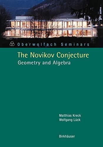 9783764371418: The Novikov Conjecture: Geometry and Algebra (Oberwolfach Seminars)