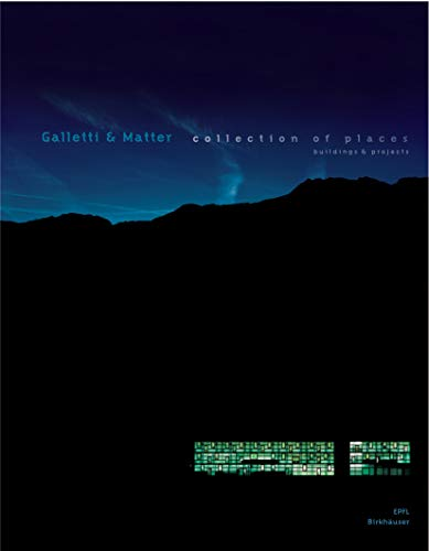 9783764371777: Galletti & Matter: Collection Of Places Projects And Buildings