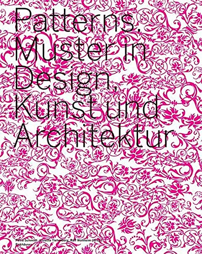 9783764371852: Patterns. Neue Muster in Design, Kunst und Architektur: 300 farb. Abb