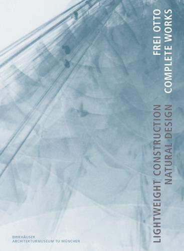 Frei Otto. Complete Works: Lightweight Construction -
