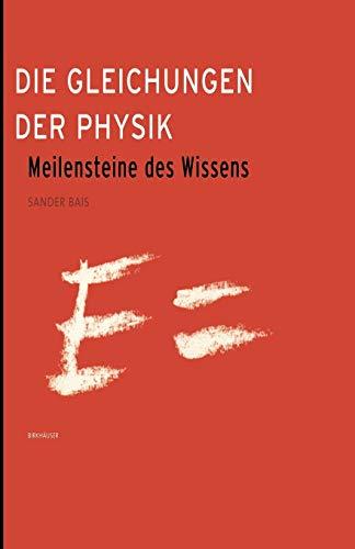 9783764372354: Die Gleichungen Der Physik: Meilensteine Des Wissens