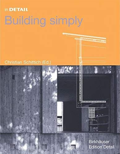 In Detail: Building Simply - Schittich, Christian
