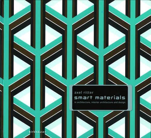 9783764373276: Smart Materials in Architecture, Interior Architecture and Design