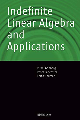 Indefinite Linear Algebra and Applications: Peter Lancaster