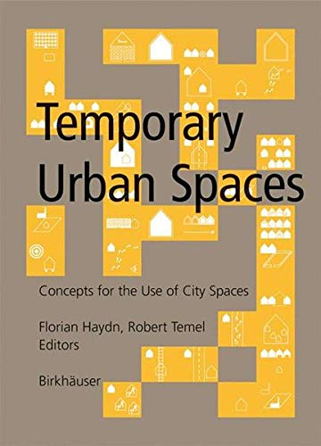 9783764374600: Temporary Urban Spaces: Concepts for the Use of City Spaces