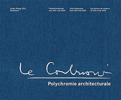 9783764374754: Le Corbusier - Polychromie architecturale: Farbenklaviaturen Von 1931 Und 1959 (BIRKHÄUSER)