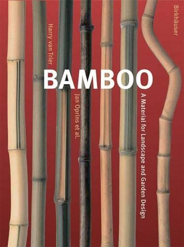 Bamboo: A Material for Landscape and Garden: Oprins, Jan; Van