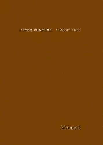 9783764374952: Atmospheres: Architectural Environments - Surrounding Objects (BIRKHÄUSER)