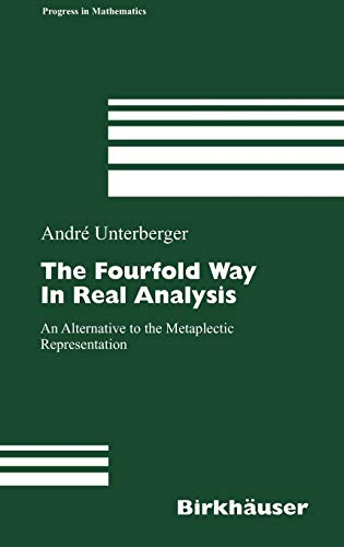 9783764375447: The Fourfold Way in Real Analysis: An Alternative to the Metaplectic Representation (Progress in Mathematics)
