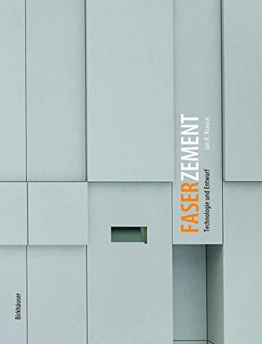 Faserzement: Technologie Und Entwurf (BIRKHÄUSER): Jan R. Krause