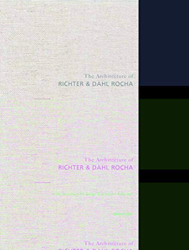 9783764375997: The Architecture of Richter and Dahl Rocha