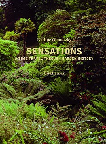 9783764376239: Sensations: A Time Travel Through Garden History
