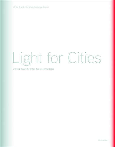 LIGHT FOR CITIES LIGHTING DESIGN FOR URBAN BRANDI  sc 1 st  AbeBooks & Light for Cities Lighting Design for Urban Spaces a Handbook - AbeBooks